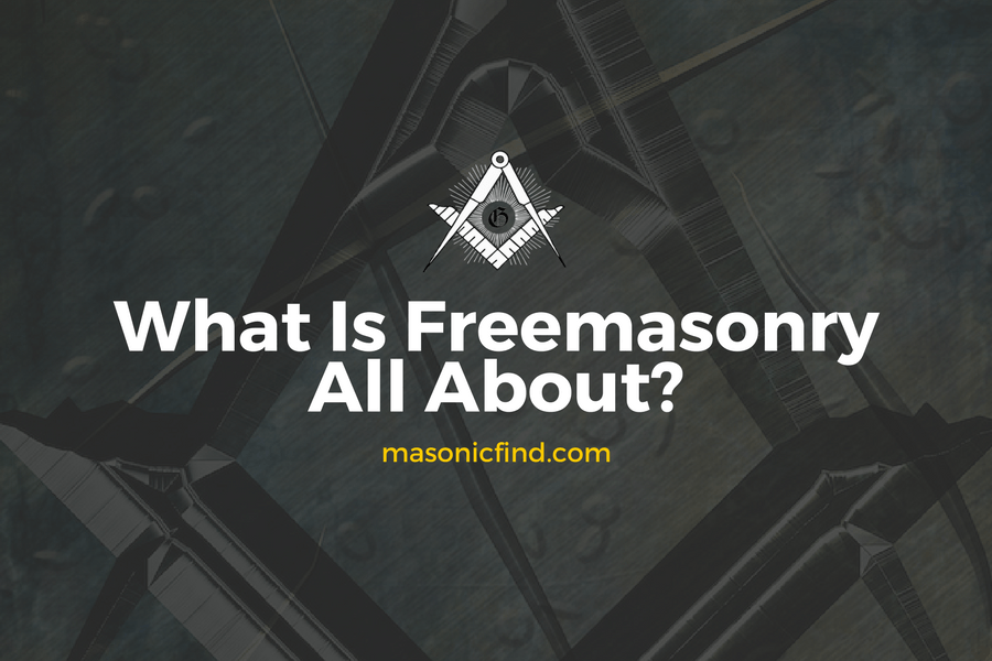 What Is Freemasonry All About?