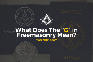 What Does The G in Freemasonry Mean?