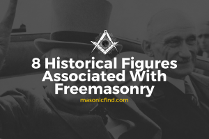 8 Historical Figures Associated With Freemasonry