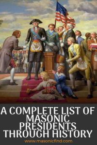 A Complete List Of Masonic Presidents