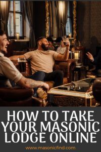 How To Take Your Masonic Lodge Online