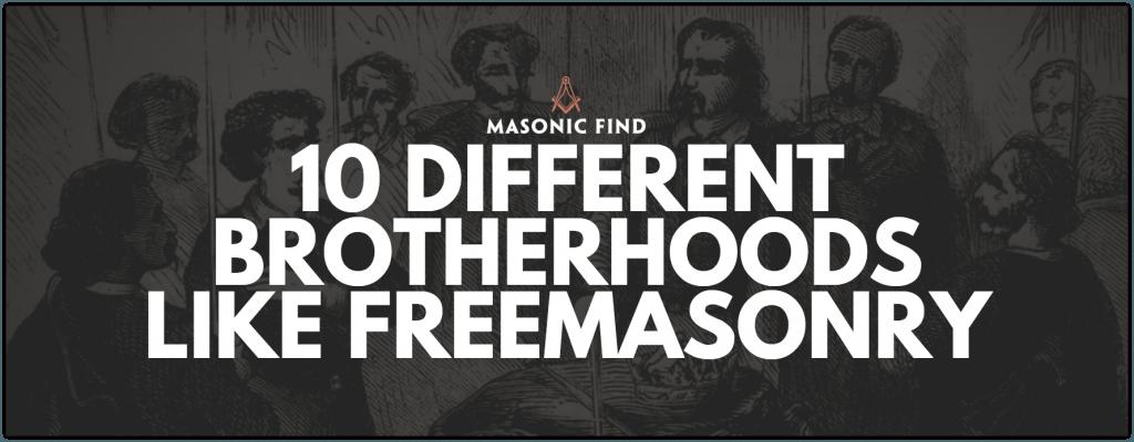 10 different brotherhoods like freemasonry