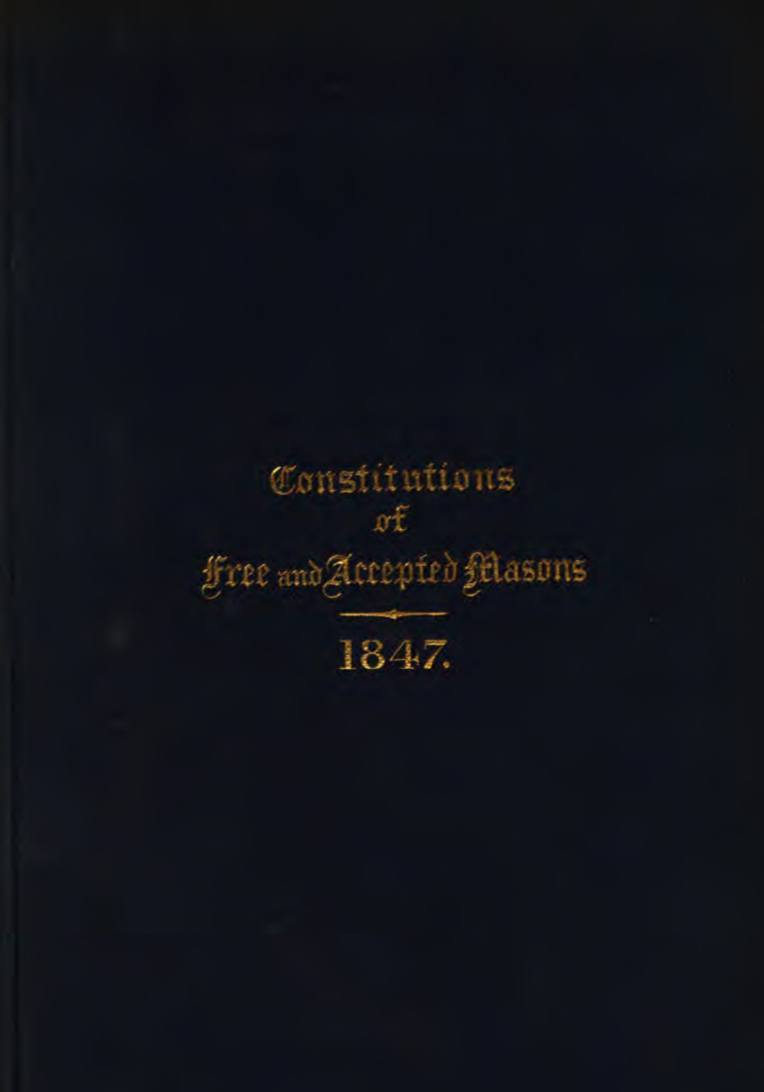 Constitutions of The Free and Accepted Masons - W H White - 1847.pdf (page 1 of 174) 2019-01-26 07-21-40