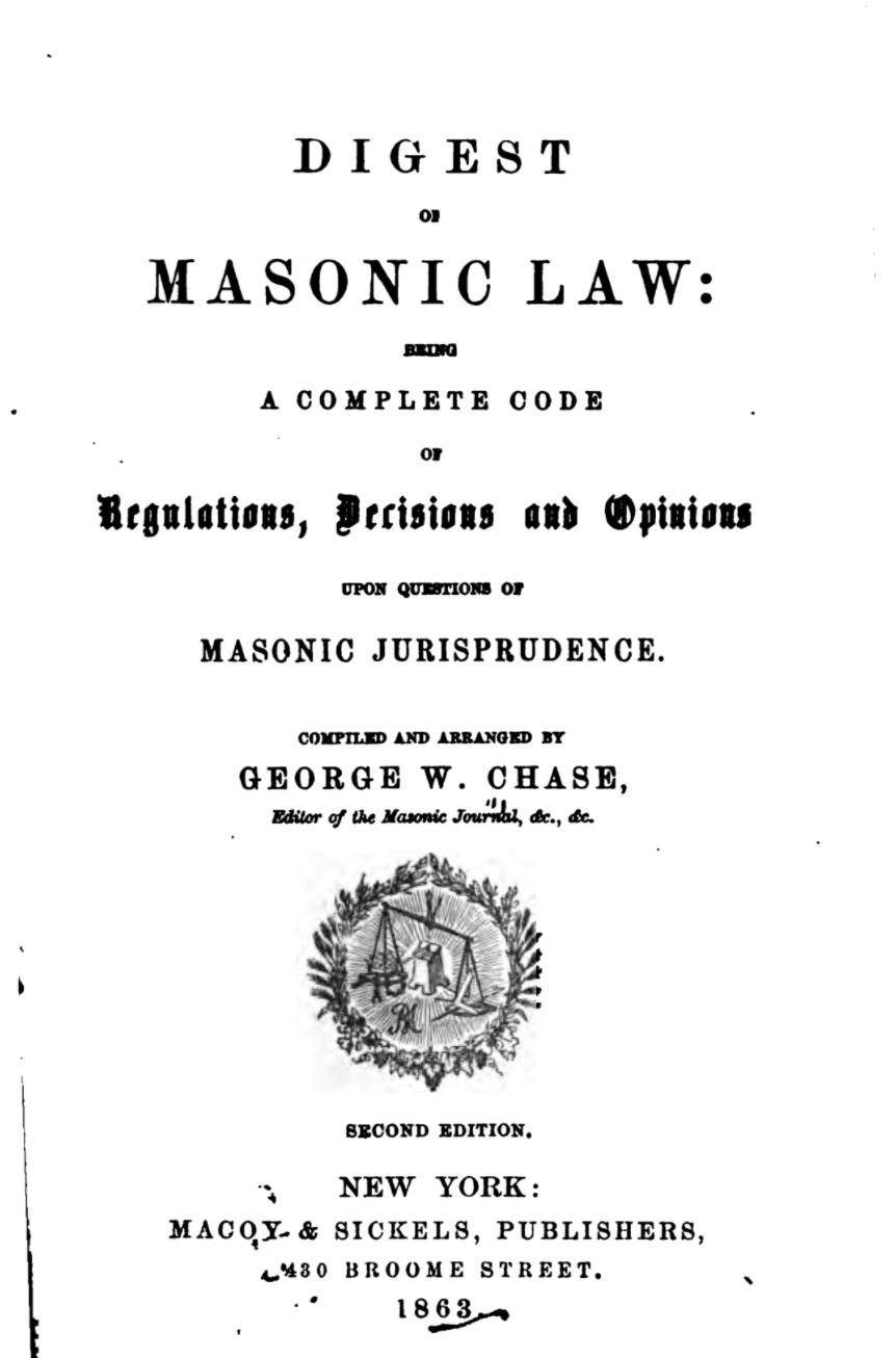 Digest of Masonic Law - George Chase - 1863.pdf (page 1 of 462) 2019-01-26 07-22-13