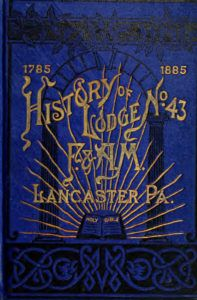 History of Lodge No 43 F and Am - G R Welchans - 1885.pdf (page 1 of 301) 2019-01-26 07-28-05