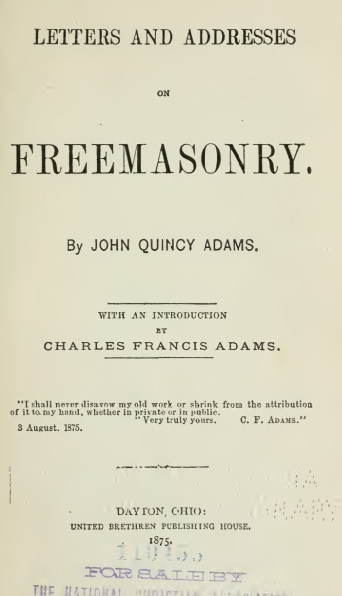 Letters and Addresses On Freemasonry - J Quincy Adams - 1875.pdf (page 1 of 340) 2019-01-26 07-29-34