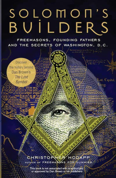 Solomon's Builders- Freemasons, Founding Fathers and the Secrets of Washington