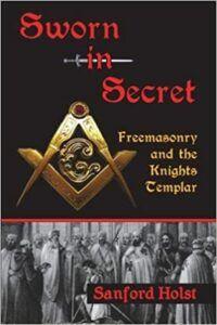 Sworn in Secret- Freemasonry and the Knights Templar