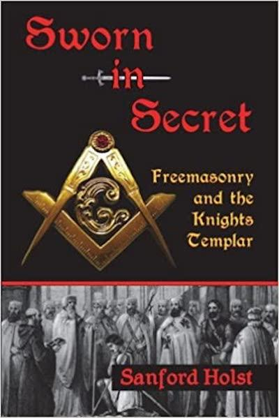 Sworn in Secret- Freemasonry and the Knights Templar